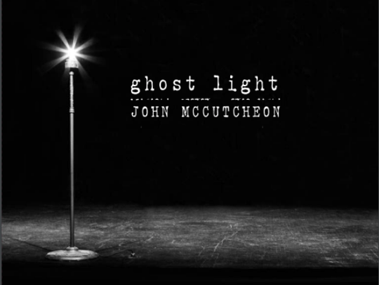 """Ghost Light"" by John McCutcheon"