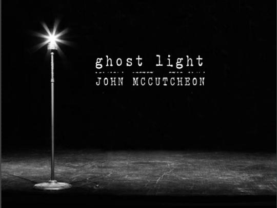 """Ghost Light"" by John McCutcheon"