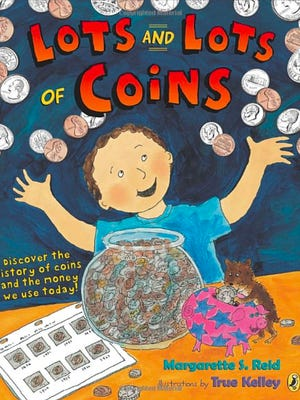 "Families looking for free things to do this weekend can tap into Money Smart Week events. The free Money Smart Week Kids Read book this year is ""Lots and Lots of Coins"" by authors Margarette S. Reid and True Kelley."