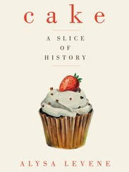 """Cake: A Slice of History"" by Alyssa Levene"