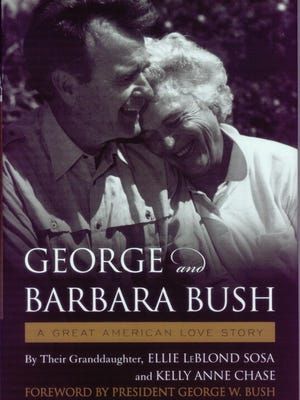 """""""George and Barbara Bush: A Great American Love Story"""" by Ellie LeBlond Sosa and Kelly Anne Chase"""