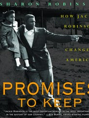 """Promises to Keep: How Jackie Robinson Changed America,"""