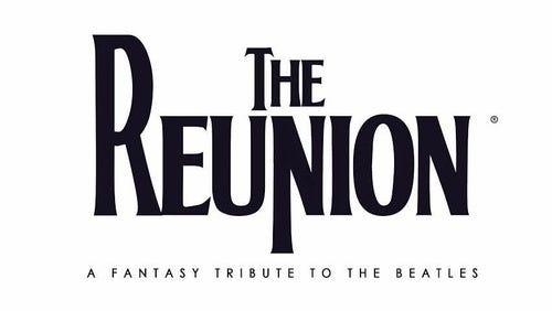 The Reunion: A Fantasy Tribute to the Beatles will perform at the Visalia Fox Theatre.