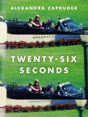 'Twenty-Six Seconds' by Alexandra Zapruder
