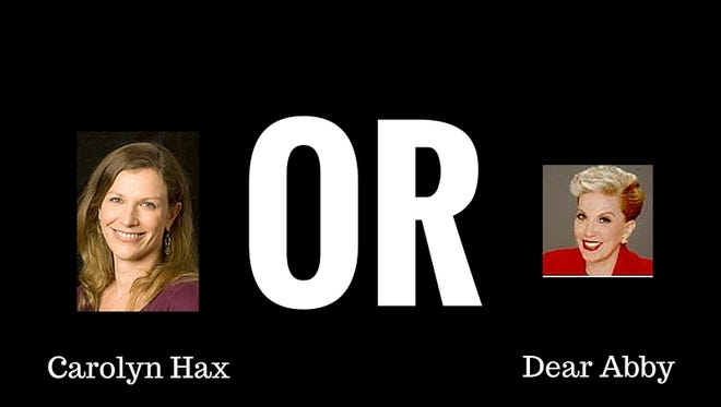We're asking readers who they'd rather hear from: Carolyn Hax or Dear Abby.