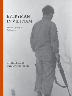 """""""Everyman in Vietnam"""" is a collaboration between historian and Rutgers University professor Michael Adas and Joseph Gilch, then a student at Rutgers, now a teacher."""