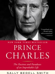 """Prince Charles: The Passions and Paradoxes of an Improbable"