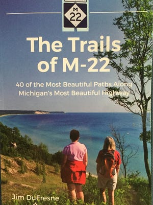 """The new book """"The Trails of M-22"""" features 40 trails in Michigan's northwestern lower peninsula."""