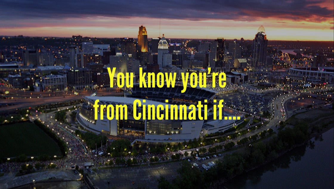 You Know You Re From Cincinnati If