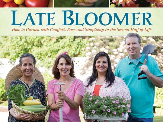 """Late Bloomer: How to Garden with Comfort, Ease and Simplicity in the Second Half of Life,"" by Jan Coppola Bills"