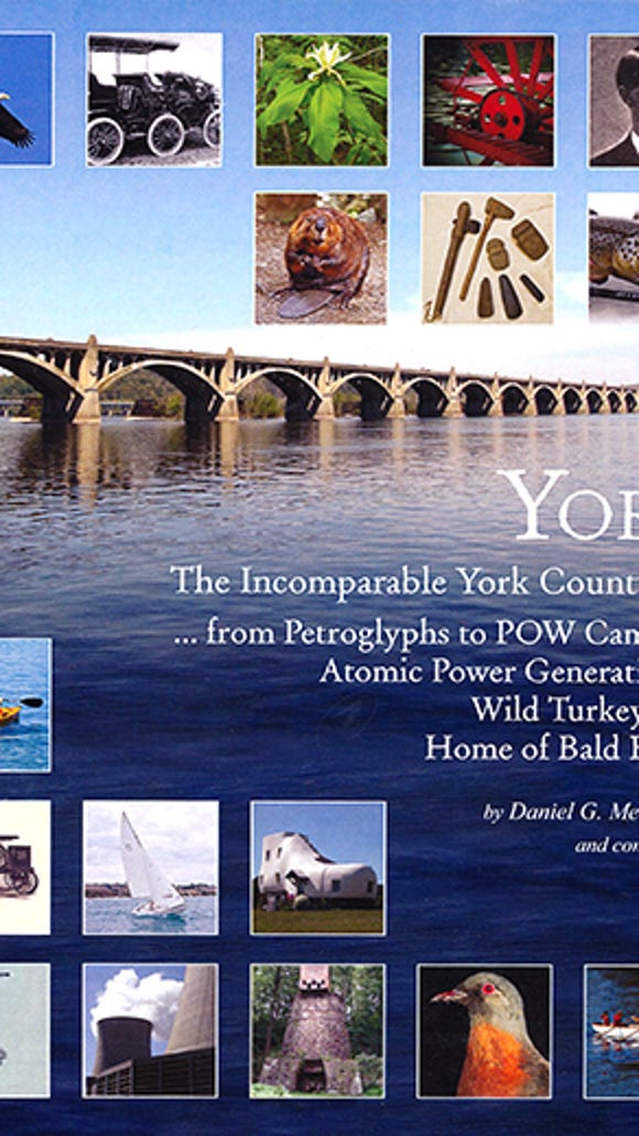 York  The Imcomparable York County PA by Daniel G. Meckley III