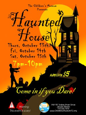 The Children's Museum of the Treasure Coast haunted house will be open for boo-ness on Oct. 13-15.
