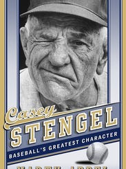 """Casey Stengel: Baseball's Greatest Character."" By"
