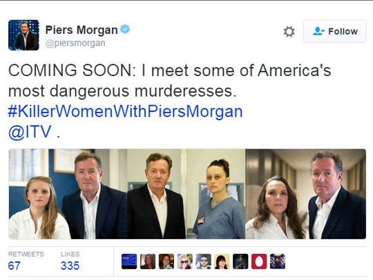 "Piers Morgan on Twitter promotes his upcoming show, ""Killer Women with Piers Morgan."""