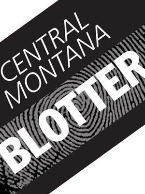 Central Montana Police Blotter
