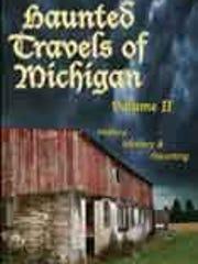 Haunted Travels of Michigan volume II