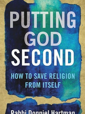 """""""Putting God Second,"""" by Donniel Hartman."""