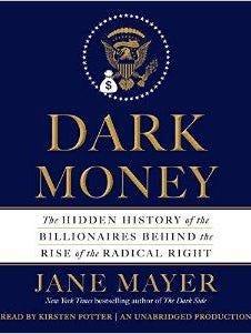 'Dark Money' by Jane Mayer
