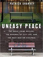 """Uneasy Peace"" by Patrick Sharkey"