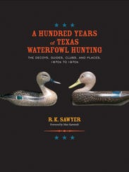 """Rob Sawyer's book, """" A Hundred Years of Texas Waterfowl"""