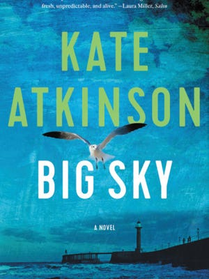"""Big Sky"" by Kate Atkinson. is the fifth and darkest of the Jackson Brodie detective series."