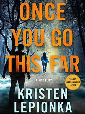 """""""Once You Go This Far"""" (312 pages, hardcover) costs $26.99 from Minotaur."""