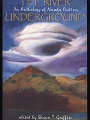 """Book cover of """"The River Underground: An Anthology of Nevada Fiction"""" edited by Shaun Griffin"""