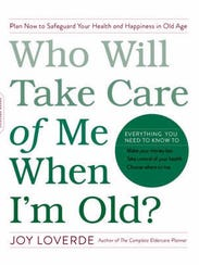 """""""Who Will Take Care of Me When I'm Old"""" by Joy Loverde."""