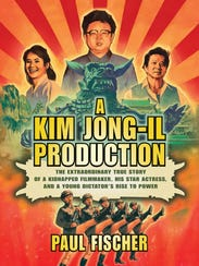 "Paul Fischer's ""A Kim Jong-Il Production"" recounts"