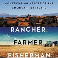 'Rancher, Farmer, Fisherman' documentary tells complex story of Choteau rancher