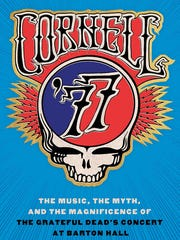 """Peter Conners' new book from Cornell University Press is called """"Cornell '77: The Music, the Myth, and the Magnificence of the Grateful Dead's Concert at Barton Hall."""""""