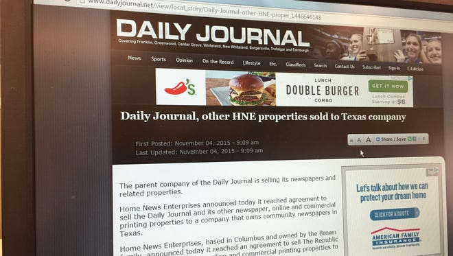 Newspaper chain Home News Enterprises announced on its websites, including wwwdailyjournal.net, that it was being sold to a Texas chain.