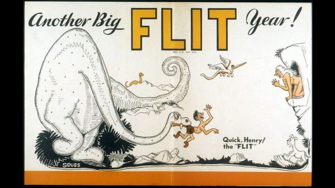 Geisel was hired to create ads for Flit, a DDT-laced bug spray, in 1928, after the wife of an ad exec saw one of his cartoons while she was at the hairdresser. The cartoon mentioned the product.