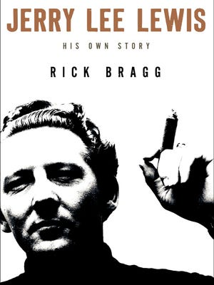 Cover of the book 'Jerry Lee Lewis: His Own Story' by Rick Bragg.
