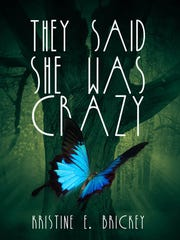 """They Said She Was Crazy"" By Mason author Kristine"