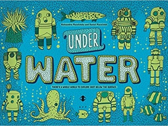 Under Water, Under Earth, by Aleksandra Mizielinska and Daniel Mizielinski,