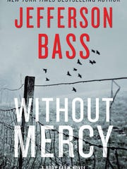 """""""Without Mercy"""" by Jefferson Bass."""