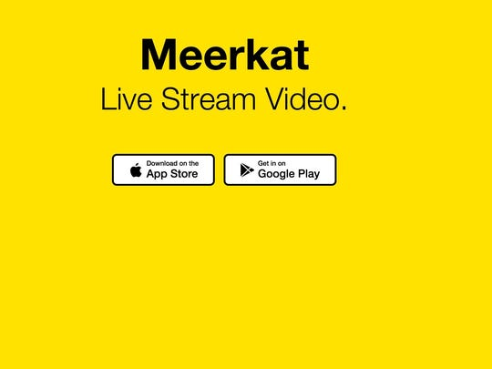 Meerkat app is available for IOS and Google.