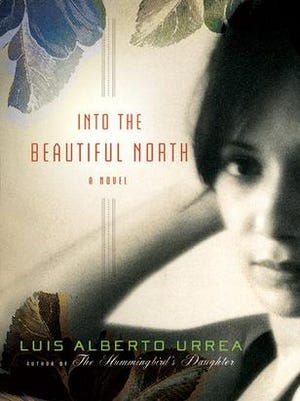 """The 2016 NEA Big Read puts the spotlight on the U.S.-Mexican border with the novel """"Into the Beautiful North"""" by Luis Alberto Urrea."""