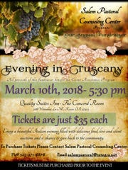 "Salem Pastoral Counseling Center is hosting its annual fundraiser, ""Evening in Tuscany,"" at 5:30 p.m. Saturday, March 10, at the Quality Suites Inn in Keizer."