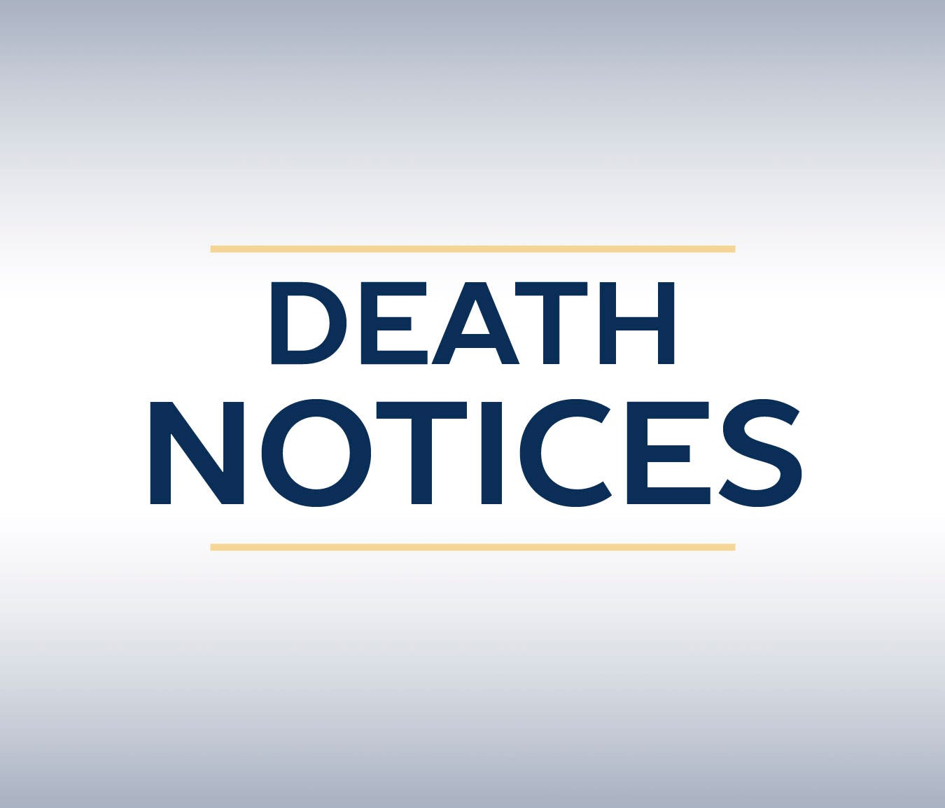 Lake Country area death notices, April 4, 2017: Meloy
