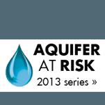 Aquifer at Risk, a 2013 series