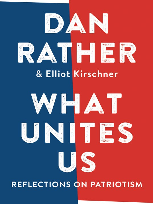 dan rather s new book on patriotism is full of home spun wisdom 636452329144024098 rather whatunitesus final jkt rgb hr jpg