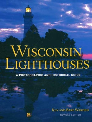 """""""Wisconsin Lighthouses: A Photographic and Historical Guide"""" By Ken and Barb Wardius"""