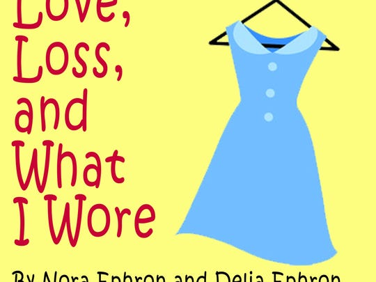 "The Wisconsin Rapids Community Theatre will be putting on a production of ""Love, Loss and What I Wore"" this week."