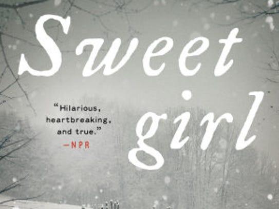"""Sweetgirl: A Novel"" by Travis Mulhauser (Ecco/ Harper"
