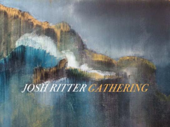 """Gathering"" by Josh Ritter"