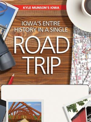 Iowa's entire history in a single road trip