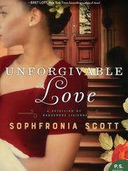"""Unforgivable Love"" by Sophfronia Scott."