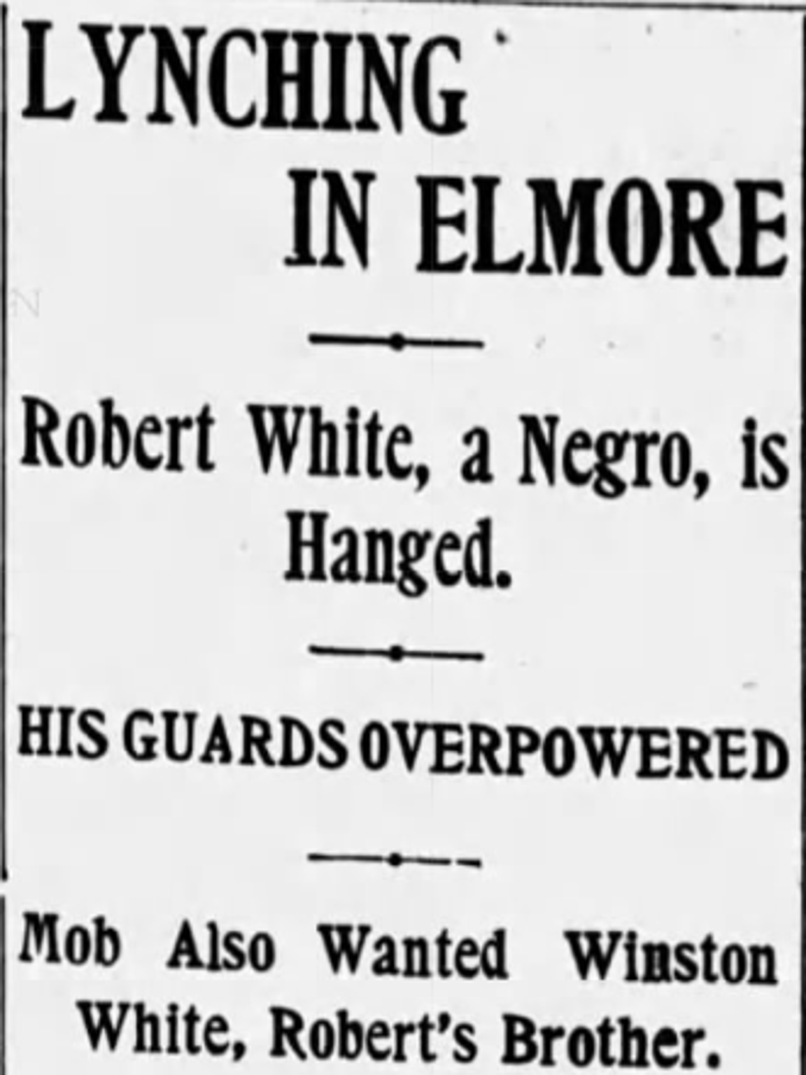 "The Advertiser headline from July 4, 1901 that reported on the lynching called Abe White ""Winston White"" and reflected John Thomas' version of events."